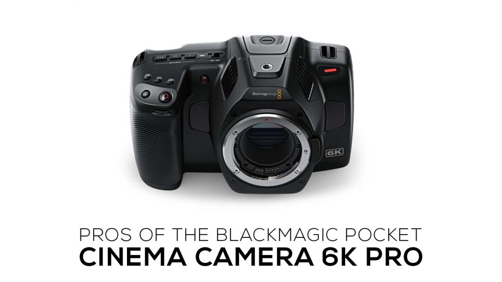 Blackmagic 6K Pro - The Budget Filmmaker Camera We Are Waiting For!