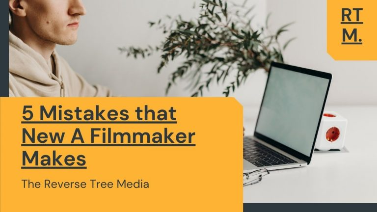 5 Mistakes that New A Filmmaker Makes