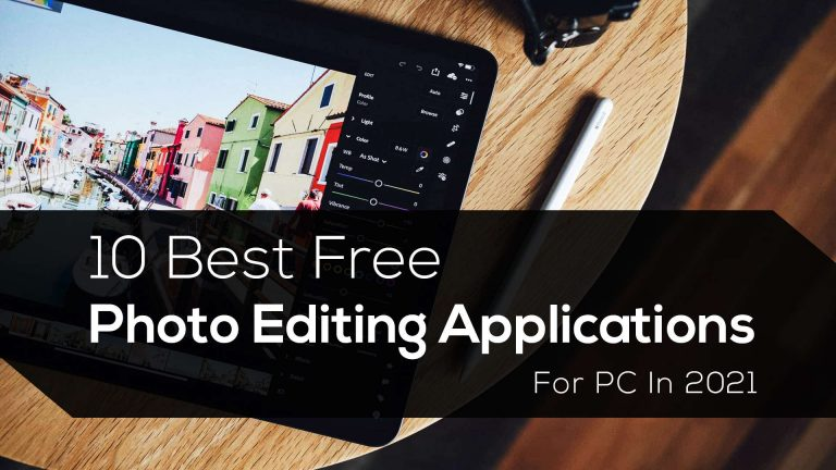10 Best Free Photo Editing App For PC in 2021